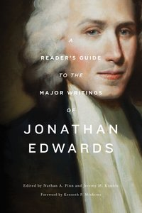 A Readers Guide to the Major Writings of Jonathan Edwards