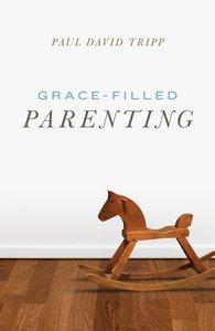 Grace-Filled Parenting ESV (Pack Of 25)