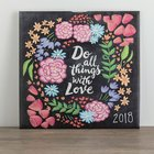 2018 Wall Calendar: Do All Things With Love