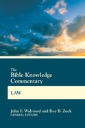 Law (Bible Knowledge Commentary Series)