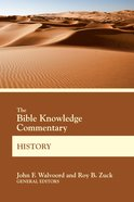 History (Bible Knowledge Commentary Series)