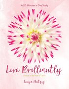 Live Brilliantly: A Study in the Book of 1 John (Fresh Life Series)