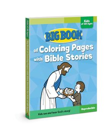 Big Book of Coloring Pages With Bible Stories For Kids of All Ages (Reproducible)
