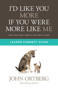 Id Like You More If You Were More Like Me (Leader Connect Guide)