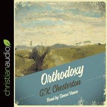 Orthodoxy (Unabridged, 6 Cds)
