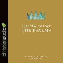 Learning to Love the Psalms