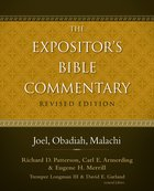 Joel, Obadiah, Malachi (#08 in Expositors Bible Commentary Revised Series)