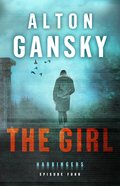 The Girl (#04 in The Harbingers Cycle One Fiction Series)