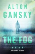 The Fog (#08 in The Harbingers Cycle Two Fiction Series)