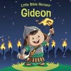 Gideon (Little Bible Heroes Series)