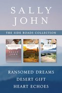 The Ransomed Dreams / Desert Gift / Heart Echoes (Side Roads Series)