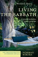 Living the Sabbath (Christian Practice Of Everyday Life Series)