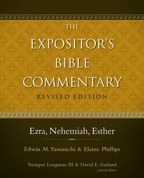 Ezra, Nehemiah, Esther (#04 in Expositors Bible Commentary Revised Series)