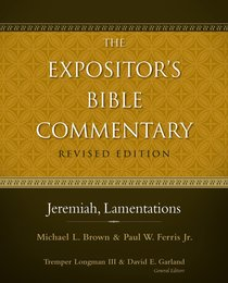 Jeremiah, Lamentations (#07 in Expositors Bible Commentary Revised Series)