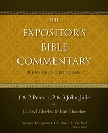 1 & 2 Peter, 1, 2, & 3 John, Jude (#13 in Expositors Bible Commentary Revised Series)