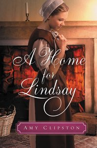 A Home For Lindsay (#01 in An Amish Sweethearts Novella Series)