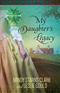 My Daughters Legacy (#03 in Cousins Of The Dove Series)