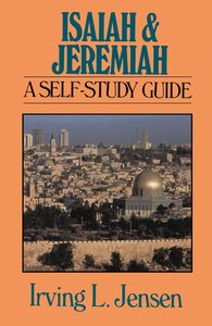 Isaiah & Jeremiah- Jensen Bible Self Study Guide (Self-study Guide Series)