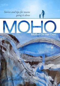 Moho: Mother on Her Own