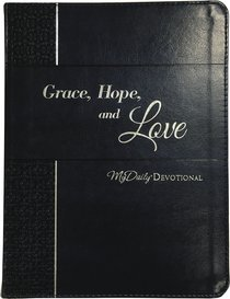 Grace, Hope, and Love (365 Daily Devotions Series)