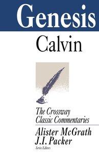 Genesis (Crossway Classic Commentaries Series)