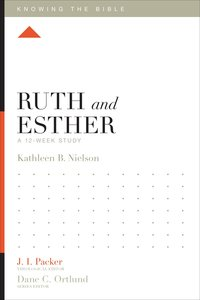 Ruth and Esther (Knowing The Bible Series)