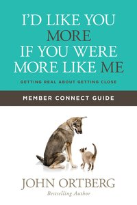 Id Like You More If You Were More Like Me Member Connect Guide