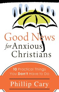 Good News For Anxious Christians
