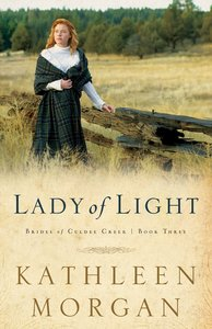 Lady of Light (#03 in Brides Of Culdee Creek Series)