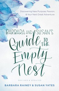 Barbara and Susans Guide to the Empty Nest