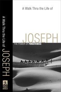 A Walk Thru the Life of Joseph (Walk Thru The Bible Series)