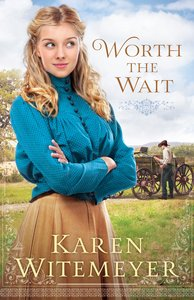 Worth the Wait (Ladies Of Harpers Station Series)