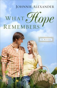 What Hope Remembers (#03 in Misty Willow Series)
