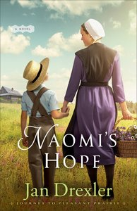 Naomis Hope (#03 in Journey To Pleasant Prairie Series)