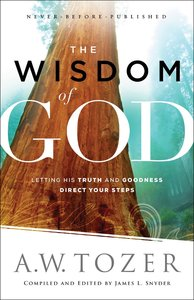 The Wisdom of God (New Tozer Collection Series)