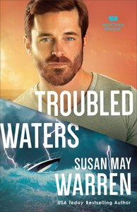 Troubled Waters (Montana Rescue Book #4) (#04 in Montana Rescue Series)