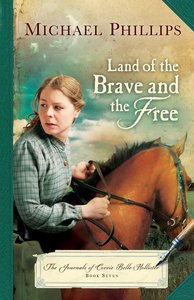 Land of the Brave and the Free (#07 in The Journals Of Corrie Belle Hollister Series)
