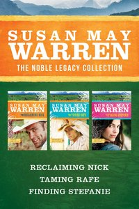 The Reclaiming Nick / Taming Rafe / Finding Stefanie (Noble Legacy Series)