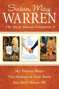 The Collection #02: My Foolish Heart / the Shadow of Your Smile / You Dont Know Me (#02 in Deep Haven Collection Series)