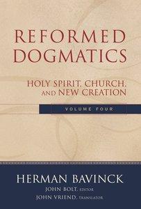 Volume 4 (#4 in Reformed Dogmatics Series)