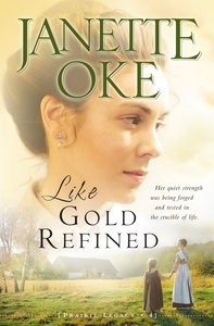 Like Gold Refined (#04 in Prairie Legacy Series)