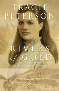 Rivers of Gold (#03 in Yukon Quest Series)