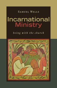 Incarnational Ministry: Being With the Church