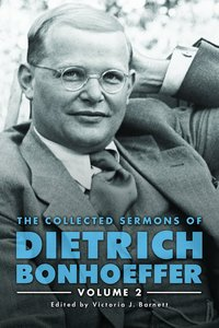 The Collected Sermons of Dietrich Bonhoeffer (Vol 2)