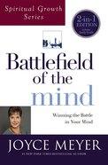 Battlefield of the Mind: Winning the Battle in Your Mind (Joyce Meyer Spiritual Growth Series)