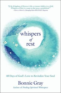 Whispers of Rest:40 Days of Gods Love to Revitalize Your Soul