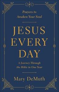 Jesus Every Day: Prayers to Awaken Your Soul
