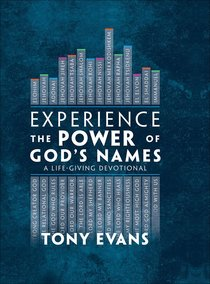 Experience the Power of Gods Names: A Life-Giving Devotional
