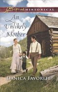 An Unlikely Mother (Love Inspired Series Historical)