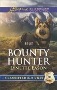 Bounty Hunter (Classified K-9 Unit) (Love Inspired Suspense Series)